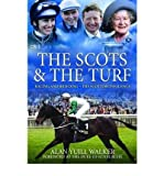 The Scots & the Turf: Racing and Breeding - The Scottish Influence (Hardback) - Common