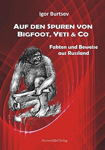 Auf den Spuren von Bigfoot, Yeti & Co: Fakten und Beweise aus Russland