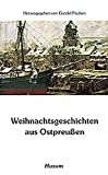 Weihnachtsgeschichten aus Ostpreußen (Husum-Taschenbuch) -