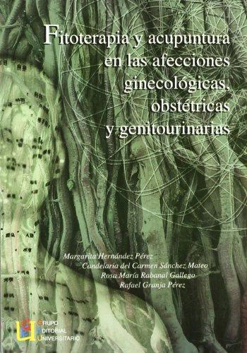 Fitoterapia y acupuntura en afecciones ginecológicas por Margarita Hernández Pérez