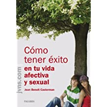 Cómo tener éxito en tu vida afectiva y sexual: 07 (Educom)