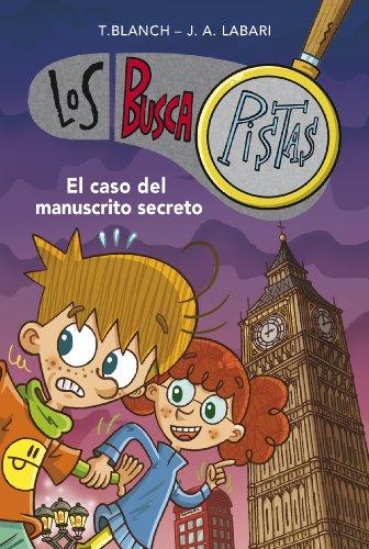 El caso del manuscrito secreto (Serie Los BuscaPistas) por Teresa Blanch Gasol