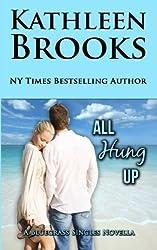 All Hung Up: Bluegrass Single #1 (Bluegrass Singles) (Volume 1) by Kathleen Brooks (2014-10-13)