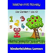 Mathe mit Flovely: Die Zahlen 1 bis 10 (German Edition)