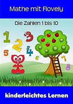Mathe mit Flovely: Die Zahlen 1 bis 10 von [Freudenfels, Siegfried]