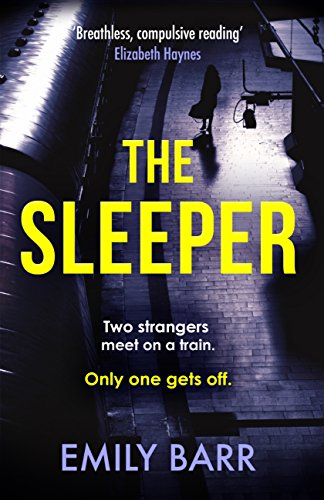 Womens Travel Sleeper (The Sleeper: Two strangers meet on a train. Only one gets off: : A dark and gripping psychological thriller (English Edition))