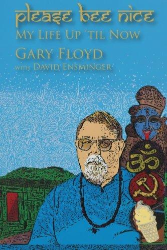 Please Bee Nice : My Life Up 'Til Now: A Gary Floyd Memoir