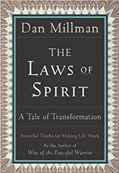 THE LAWS OF SPIRIT: A Tale of Transformation by [Millman, Dan]