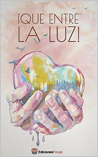 QUE ENTRE LA LUZ! eBook: Ediciones Proust, Varios Autores: Amazon ...