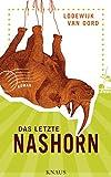 Das letzte Nashorn: Roman