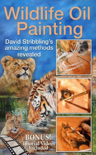 Wildlife-kunst-malerei (Wildlife Oil Painting: David Stribbling's amazing methods revealed (English Edition))