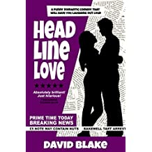 Headline Love: A funny romantic comedy that will have you laughing out loud (Abigail Love Book 2)