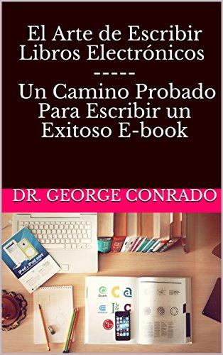 El Arte de Escribir Libros Electrónicos - Un Camino Probado Para ...