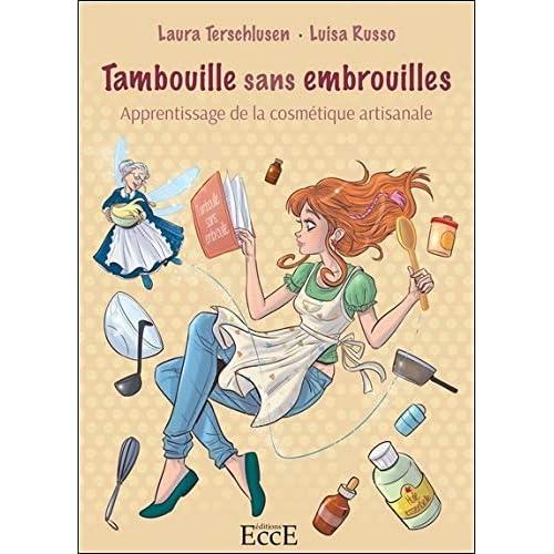 Tambouille sans embrouilles - Apprentissage de la cosmétique artisanale