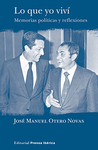 Lo que yo viví. Memorias políticas y reflexiones (Editorial Prensa Ibérica)