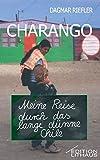 Charango. Meine Reise durch das lange dünne Chile - Dagmar Riefler