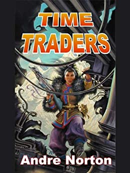 Time Traders (English Edition) par [Norton, Andre]