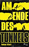 Am Ende des Tunnels: Der Roman zum Steglitz-Coup von Dr. Tobias Klatt