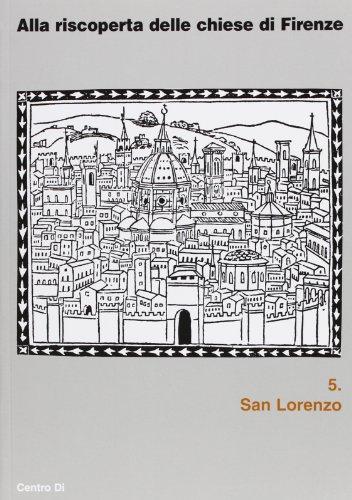 Alla riscoperta delle chiese di Firenze. San Lorenzo