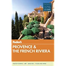 Fodor's Provence & the French Riviera (Full-color Travel Guide, Band 10)