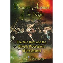 Phantom Armies of the Night: The Wild Hunt and the Ghostly Processions of the Undead (English Edition)