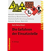 Die Gefahren der Einsatzstelle (Fachbuchreihe Brandschutz)