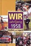 Wir vom Jahrgang 1958: Kindheit und Jugend