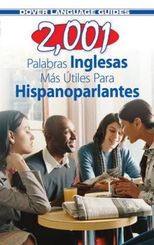 2,001 Most Useful English Words for Spanish Speakers (Dover Language Guides Spanish)
