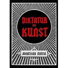 Jonathan Meese. Die Diktatur der Kunst. Das radikalste Buch