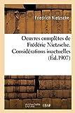 Oeuvres complètes de Frédéric Nietzsche. Considérations inactuelles T01
