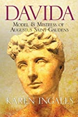 Davida: Model & Mistress of Augustus Saint-Gaudens by Karen Ingalls (2016-03-05) Paperback