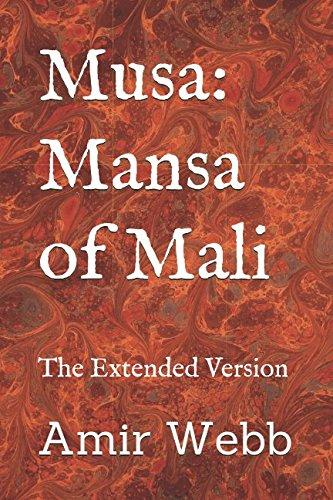 Musa: Mansa of Mali: The Extended Version por Amir Webb