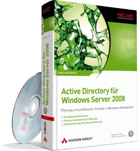 Active Directory für Windows Server 2008 - Berücksichtigt Windows XP- und Vista-Clients: Planung und praktischer Einsatz in Windows-Netzwerken (net.com)