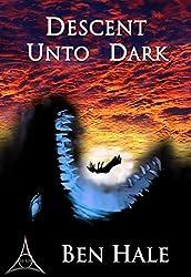 Descent Unto Dark: The White Mage Saga #3 (The Chronicles of Lumineia)