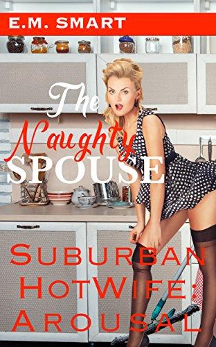 the-naughty-spouse-suburban-hotwife-arousal-english-edition