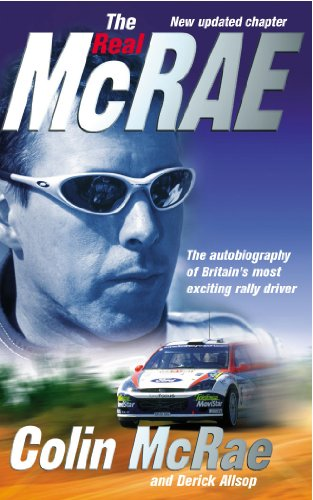 The Real McRae: The Autobiography of the Peoples Champion: The Autobiography of Britain's Most Exciting Rally Driver