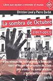 Sombra de Octubre (1917-2017), La. Una retrospectiva histórica sobre la Revoluci (360º Claves Contemporáneas)