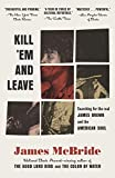 Kill 'Em and Leave: Searching for James Brown and the American Soul (English Edition)