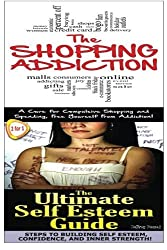 The Shopping Addiction & The Ultimate Self Esteem Guide: Volume 9 (Human Behaviour Box Set) by Jeffrey Powell (2014-11-09)