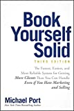 Book Yourself Solid: The Fastest, Easiest, and Most Reliable System for Getting More Clients Than You Can Handle Even if