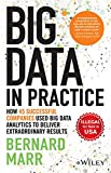Big Data in Practice : How 45 Successful Companies Used Big Data Analytics to Deliver Extraordinary Results