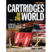 Cartridges of the World: A Complete and Illustrated Reference for Over 1500 Cartridges (English Edition)