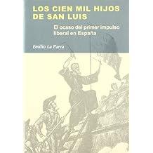 Los Cien Mil Hijos de San Luis (Colección Síntesis. Historia)