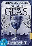 Palast aus Glas: Eine Reise durch die Spiegelwelt von Cornelia Funke
