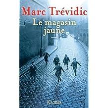 Le magasin jaune de Marc Trévidic