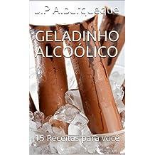 GELADINHO ALCOÓLICO: 15 Receitas para você (Portuguese Edition)