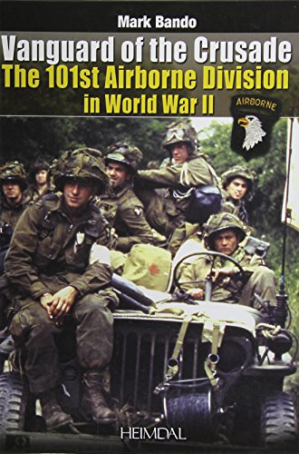 Vanguard of the Crusade: The 101st Airborne Division in World War II (Airborne 101st Division)
