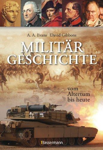 Militärgeschichte: vom Altertum bis heute