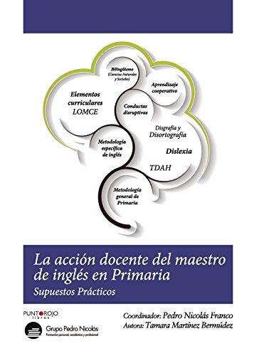 La acción docente del maestro de inglés en primaria. Supuestos prácticos por Tamara Martínez Bermúdez