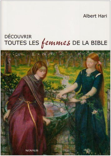 Découvrir toutes les femmes de la Bible par Albert Hari